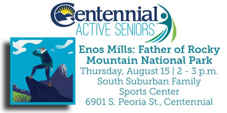Enos Mills: Father of Rocky Mountain National Park tickets