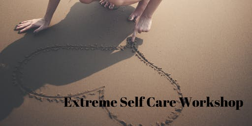 Extreme self care Workshop