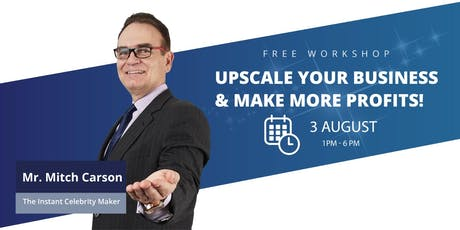 Upscaling Your Business & Make More Profit Workshop tickets