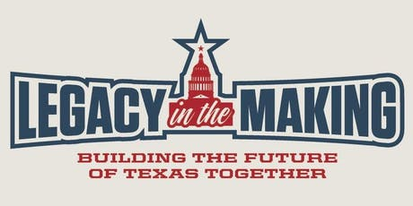 Legacy in the Making: Building the Future of Texas Together tickets