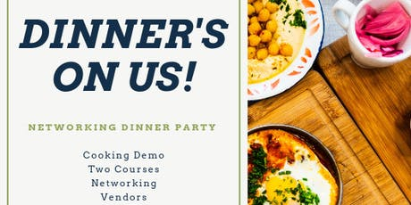 Dinner's On Us! (Networking Dinner Party)  tickets