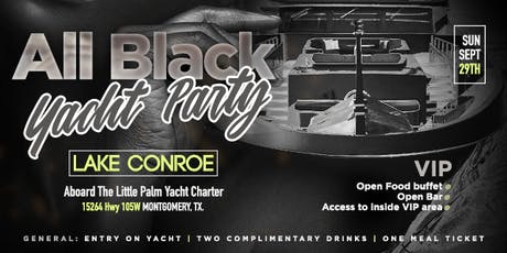 """All Black """"Yacht"""" Party in Lake Conroe tickets"""