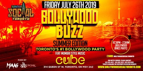 Bollywood Buzz - Toronto's #1 SUMMER EDITION Bollywood Party! tickets