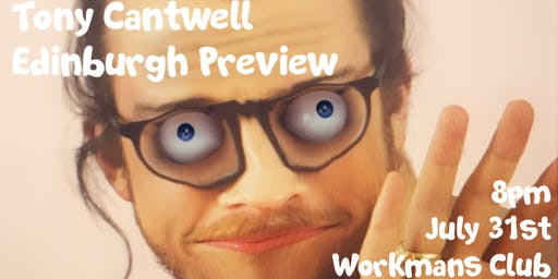 Tony Cantwell Edinburgh Preview
