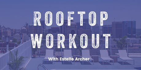Rooftop Workout with Estelle Archer tickets