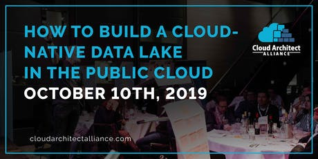 How to build a cloud-native data lake in the Public Cloud - October 10th of 2019 tickets