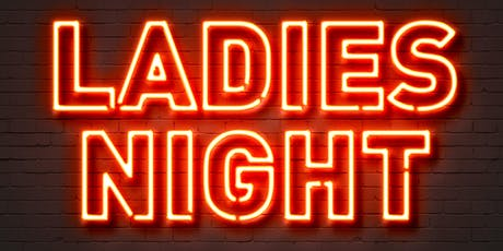 Ladies Night (FREE to attend, ticketed event - space limited) tickets