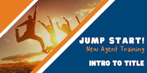 Jump Start: New Agent Training (Intro to Title) - Austin