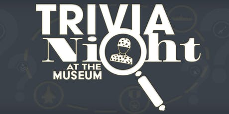 TRIVIA AT THE MUSEUM-SEP.12 tickets