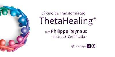 ThetaHealing - Círculo de Transformação com Philippe Reynaud