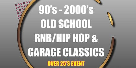 OLD SCHOOL JAMS 25+ EVENT OLD SCHOOL RNB / HIP HOP / GARAGE CLASSICS tickets