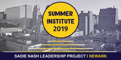 Sadie Nash 2019 Summer Institute Site Visit- NEWARK