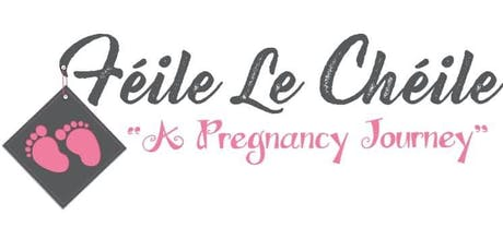 Feile le Cheile, a pregnancy journey tickets