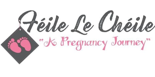Feile le Cheile, a pregnancy journey