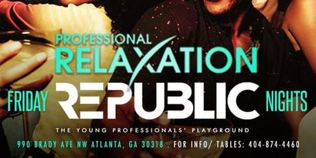 Professional Relaxation Fridays July 4th Holiday edition ( Republic Lounge) DINO  tickets