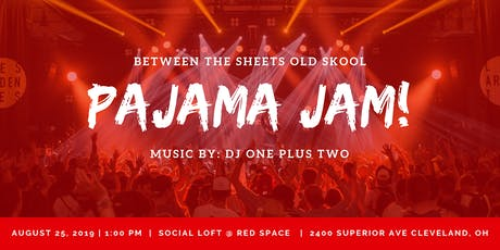 Between The Sheets - Old Skool Pajama Jam tickets