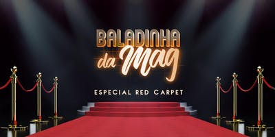 Baladinha da Mag Especial Red Carpet