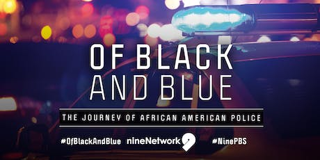 Of Black and Blue: The Journey of African American Police Premiere Screening tickets