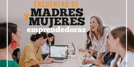 Encuentro de Madres y Mujeres Emprendedoras entradas