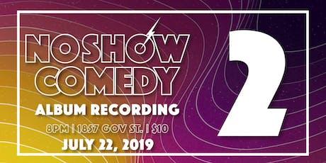 NO SHOW Comedy: Album No. 2 tickets