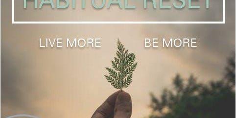 Habitual Reset: Half-day Wellness Retreat