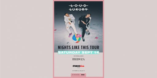Loud Luxury: Nights Like This Tour - Dallas