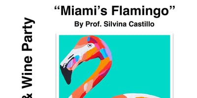 "Paint & Wine Party, ""Miami's Flamingo"""