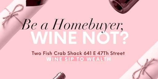 Homebuying, Wine Not?
