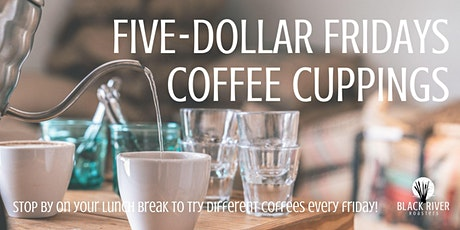 Five-Dollar Fridays Coffee Cupping tickets