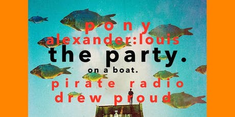 The Party on a boat. Again. tickets