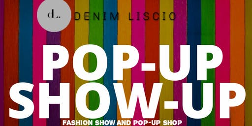 LISCIO POP-UP & SHOW UP FASHION SHOW AND PARTY. AND LIVE PERFORMANCES