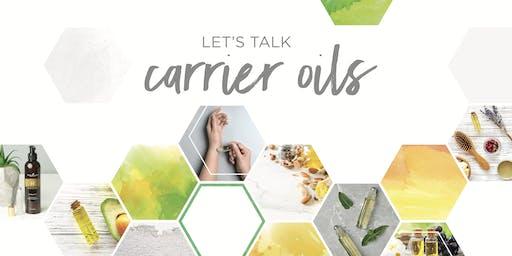 Let's Talk Carrier Oils
