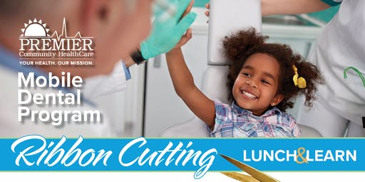 Lunch & Learn | Mobile Dental Program Ribbon Cutting