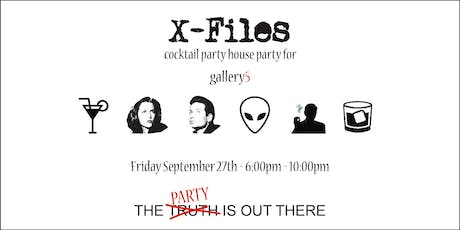 X-Files themed Cocktail House Party fundraiser for Gallery5!  tickets