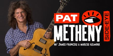 Pat Metheny Side-Eye tickets