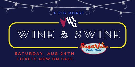 Wine & Swine: A Pig Roast with Sugarfire Smoke House