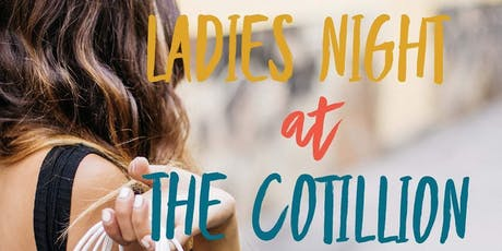 Ladies Night At The Cotillion  tickets