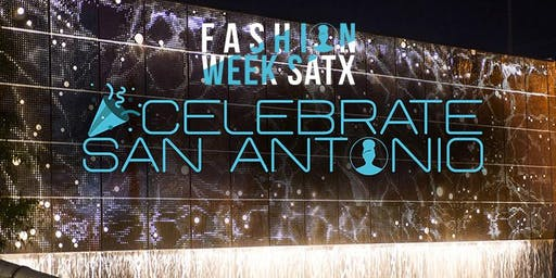 FASHION WEEK SATX™ - Celebrate San Antonio™ Texas fashion design & beyond