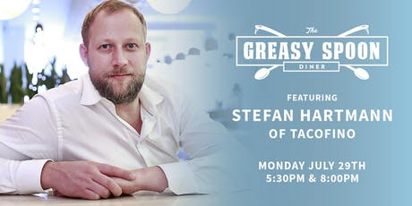Greasy Spoon Diner Vol 52 featuring Stefan Hartmann of Tacofino tickets