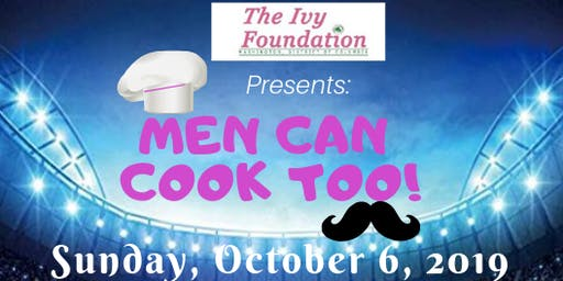 Tickets:  2019 Men Can Cook Too!