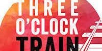 Three O'Clock Train