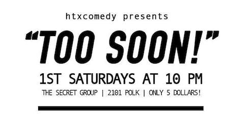"""TOO SOON!"" : Comedians Joke About Current Events, Politics & Pop Culture tickets"