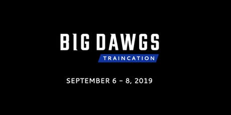 Big Dawgs TrainCation 2019 tickets
