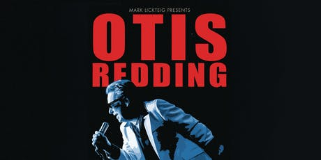 """Mark Lickteig presents """"Otis Redding: The King of Soul"""" + Andra Does Aretha tickets"""