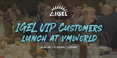IGEL VIP Customers Lunch at VMworld tickets