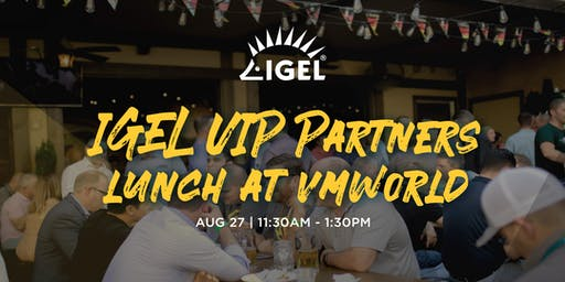 IGEL Partners VIP Lunch at VMworld