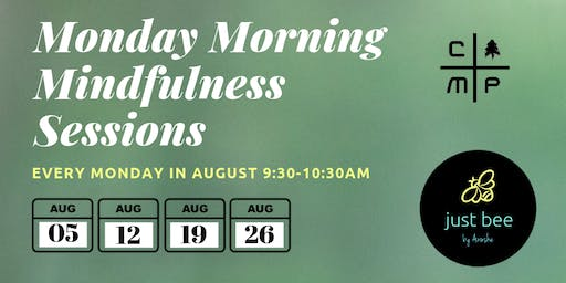Monday Morning Mindfulness Session #4 at The Camp (August 26th)