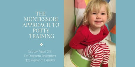 The Montessori Approach to Potty Training tickets