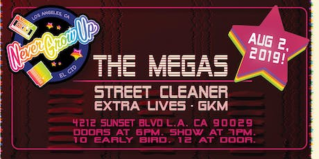 The Megas w/ Street Cleaner, Extra Lives & GKM tickets
