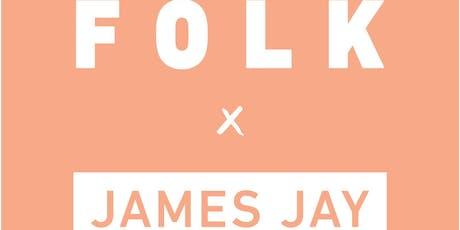 FOLK X JAMES JAY tickets